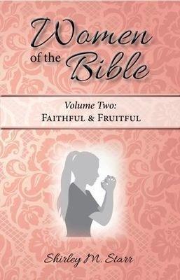 Women of the Bible, volume 2 - Faithful & Fruitful