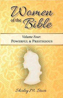 Women of the Bible, volume 4 - Powerful & Prestigious