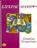 Lifepac Christian Perspectives (lifepac Select) 7th - 12th Grade