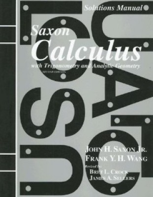 Saxon Calculus Solutions Manual 2nd Edition (12th Grade)