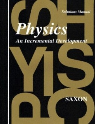 Saxon Physics Solutions Manual First Edition