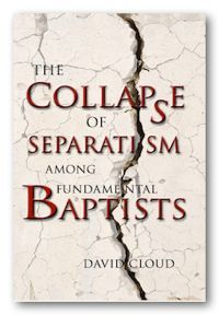 Collapse of Separatism among Fundamental Baptists, The