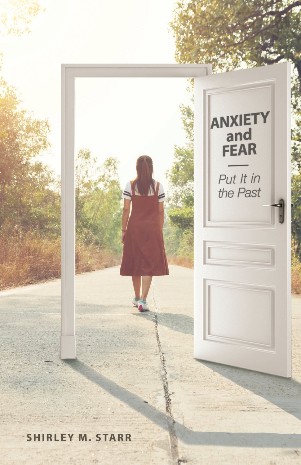 Anxiety and Fear - Put It in the Past