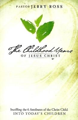 The Childhood Years of Jesus Christ
