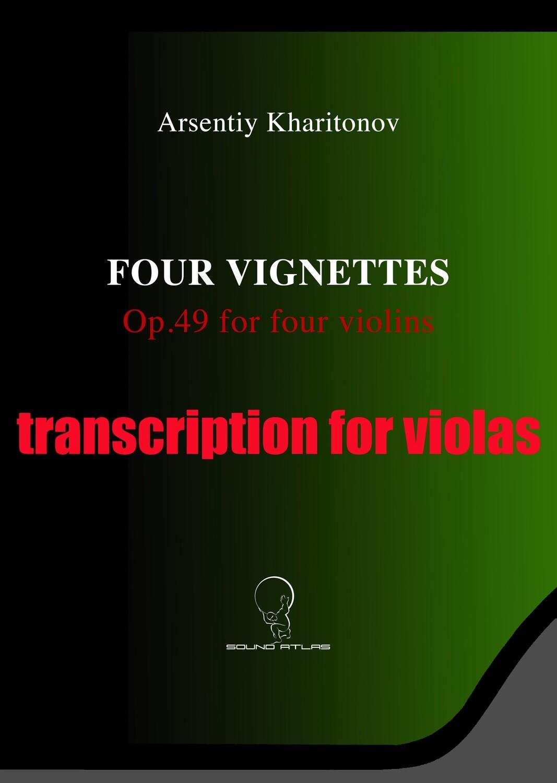 """""""Four Vignettes"""" Op.49 TRANSCRIPTION FOR VIOLAS [PDF File]"""