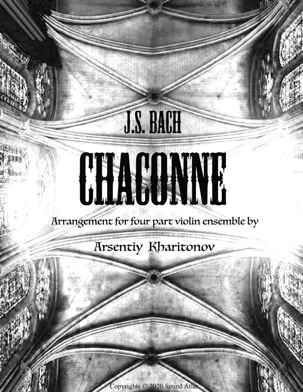 """J.S. Bach """"Chaconne"""" arrangement for violin ensemble. PDF file."""