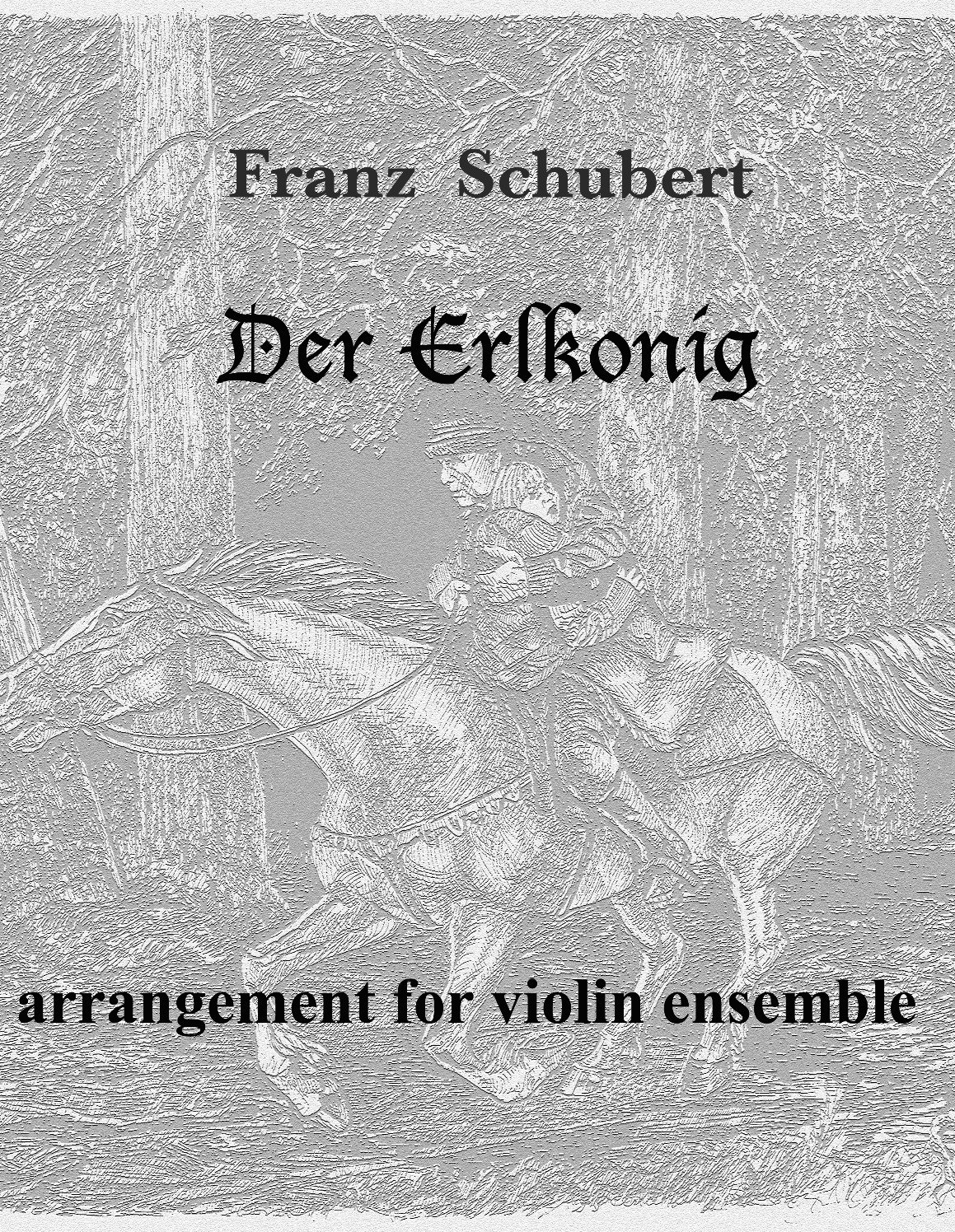 "Franz Schubert ""Der Erlkönig"", arrangement for violin ensemble. PDF file."