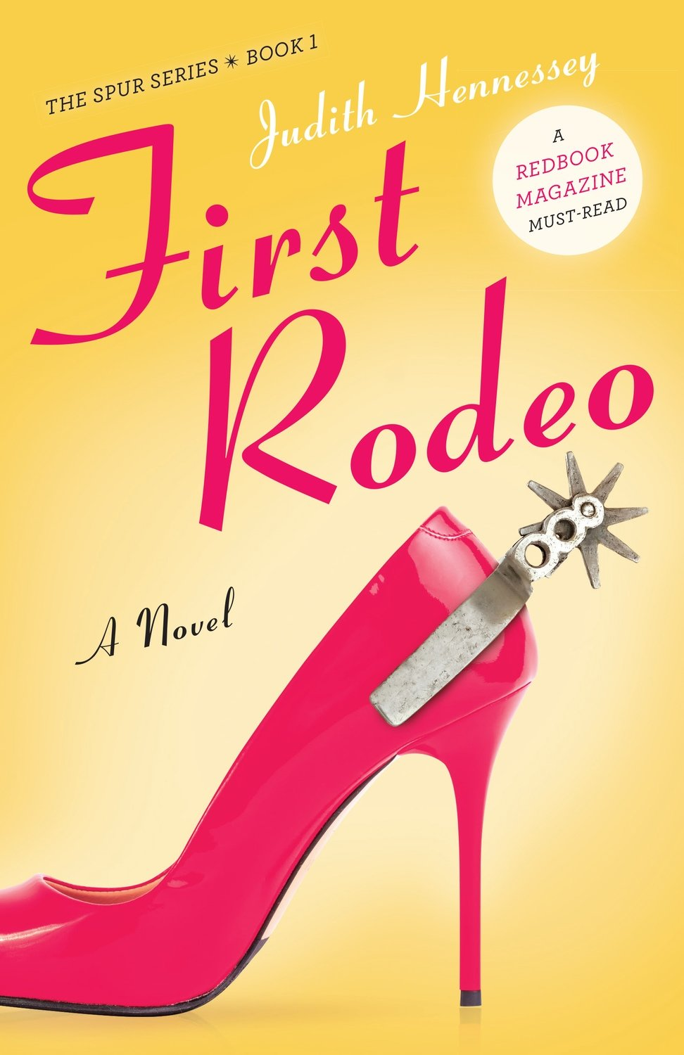 First Rodeo, a novel by Judith Hennessey, signed by the author