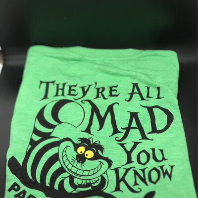 """Pja/ T-Shirt Ladies """"They're All Mad You Know"""""""