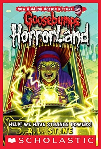 Goosebumps Horrorland Book: Help! We Have Strange Powers!