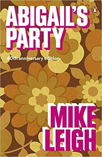 Abigail's Party - Mike Leigh