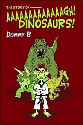 Dommy B - The Story of Aaaaaaaaaaaagh! Dinosaurs! - Signed copy