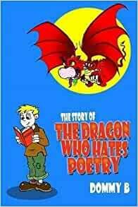 Dommy B - The Story of The Dragon Who Hates Poetry - Signed copy