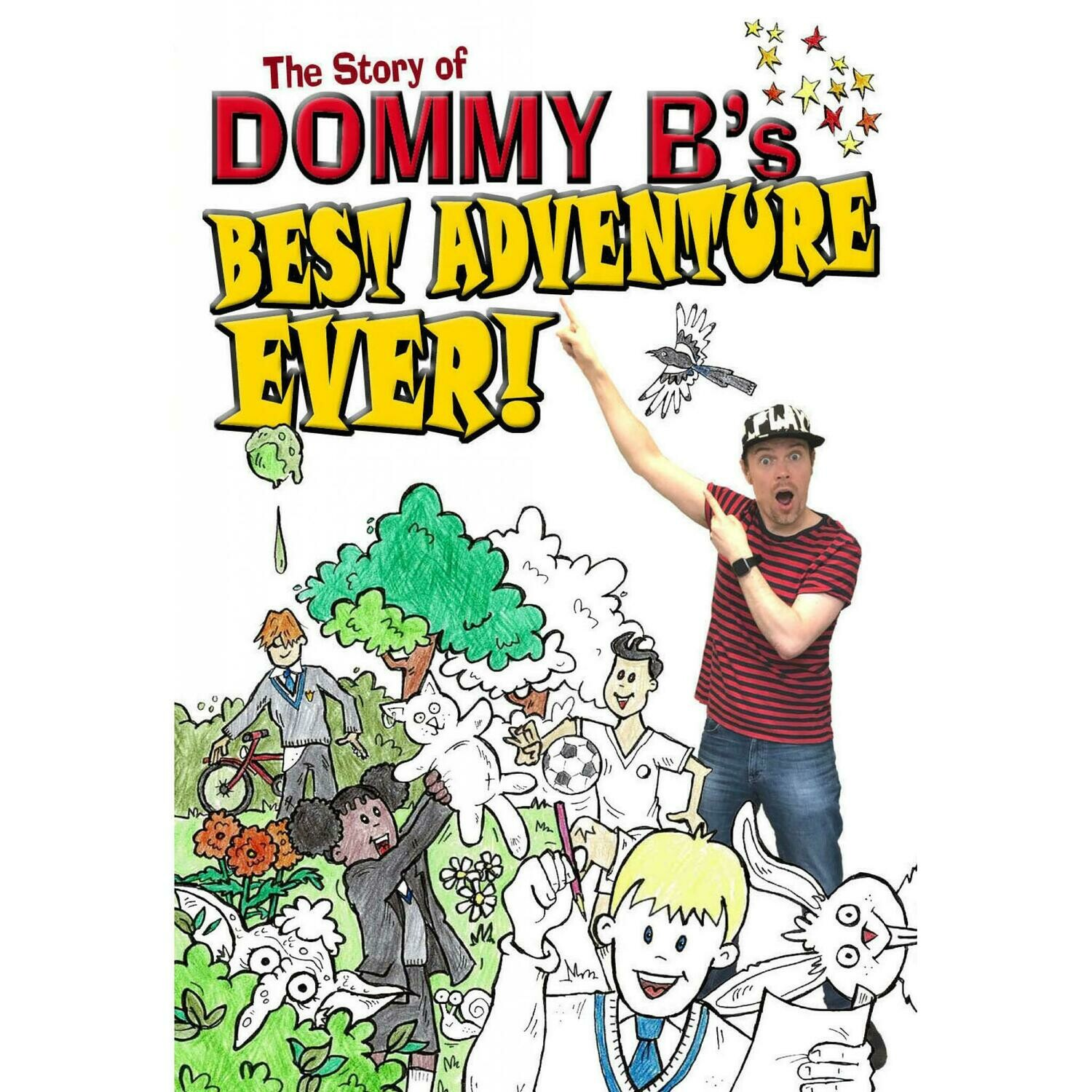 The Story of Dommy B's Best Adventure Ever! - Dommy B