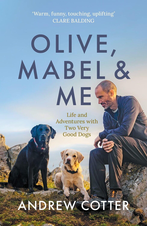 Olive, Mabel & Me - Andrew Cotter