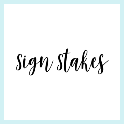 Stakes for all Signs