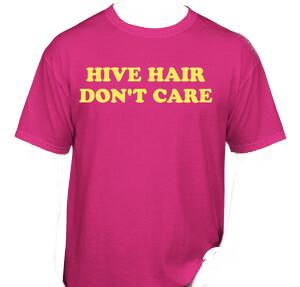 Hive Hair Don't Care T-Shirt