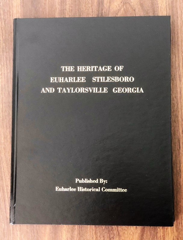 The Heritage of Euharlee, Stilesboro, and Taylorsville