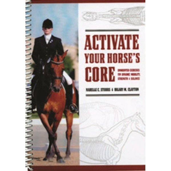 Activate Your Horse's Core  - Book & DVD