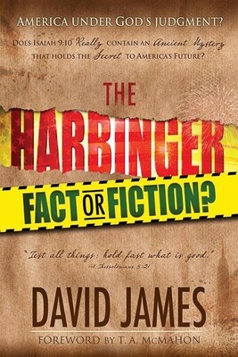 THE HARBINGER: FACT OR FICTION?—Does Isaiah 9:10 Really Contain An Ancient Mystery That Holds The Secret To America's Future?
