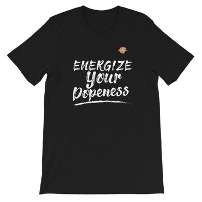 Energize Your Dopeness T-Shirt