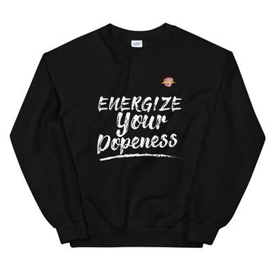 Energize Your Dopeness Sweatshirt