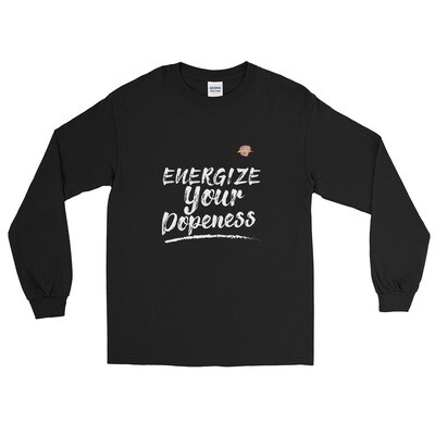 Energize Your Dopeness Long Sleeve Shirt