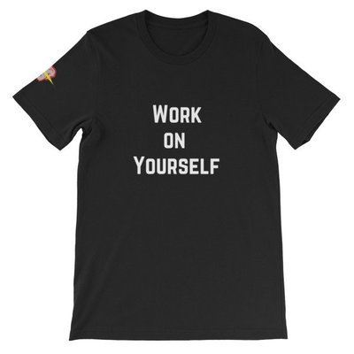 Work On Yourself Short-Sleeve Unisex T-Shirt