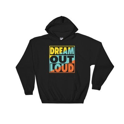 Dream Out Loud Hoodie