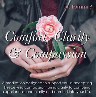 Comfort, Clarity and Compassion Meditation