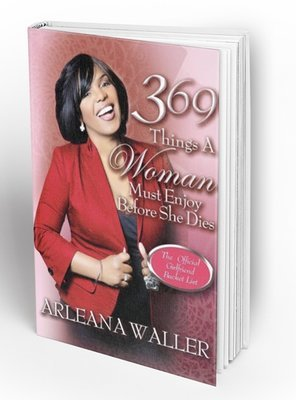 369 Things A Woman Must Enjoy Before She Dies