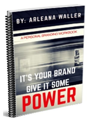It's Your Brand! Give it some POWER: A Personal Branding Workbook