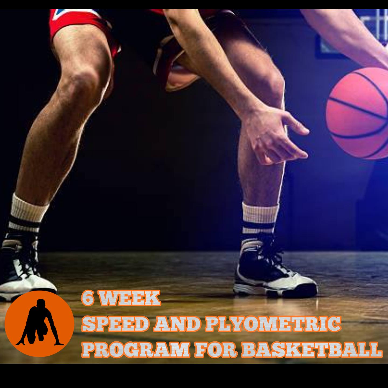 6 WEEK SPEED AND PLYOMETRIC BASKETBALL PROGRAM
