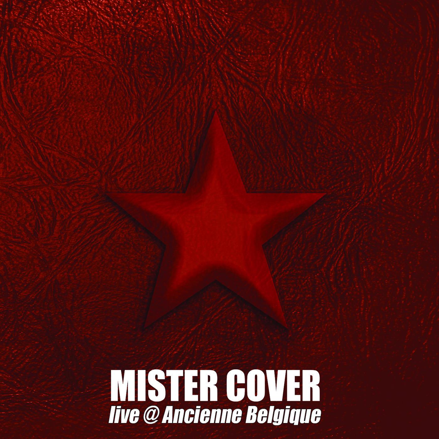 CD Mister Cover Live @ Ancienne Belgique