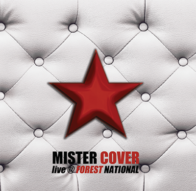 CD Mister Cover Live @ Forest National