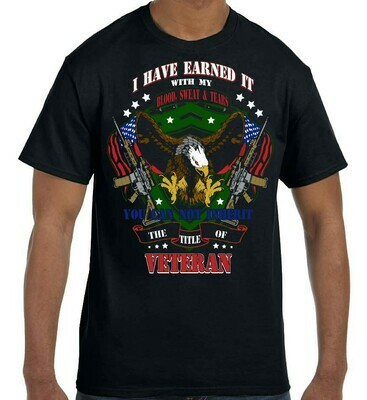 I Have Earned It Veteran T-Shirt FREE SHIPPING
