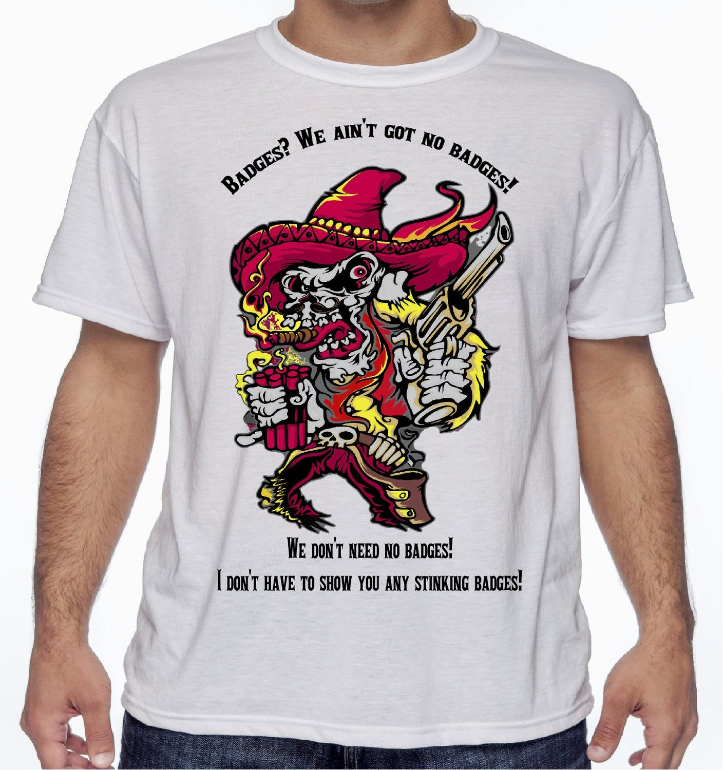 No Stinking Badges T-Shirt Ace Designs FREE SHIPPING
