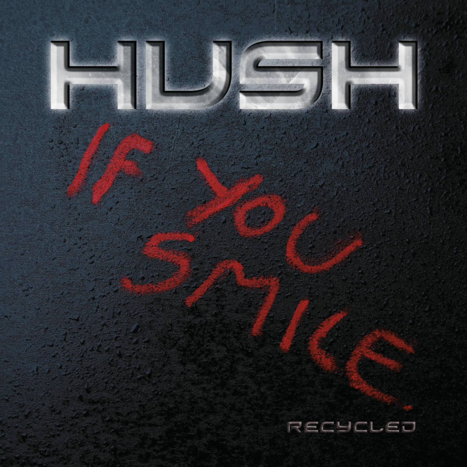 Hush If you smile Recycled