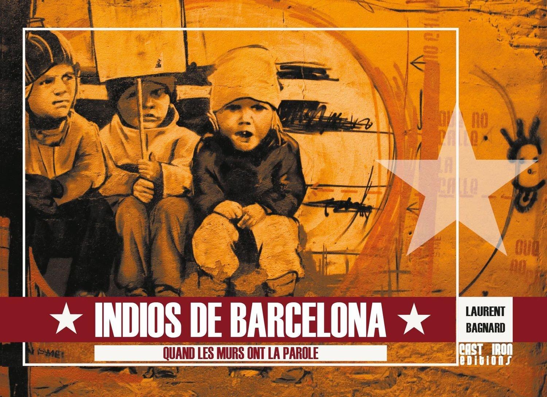 'Indios de Barcelona', par Laurent Bagnard (relié)