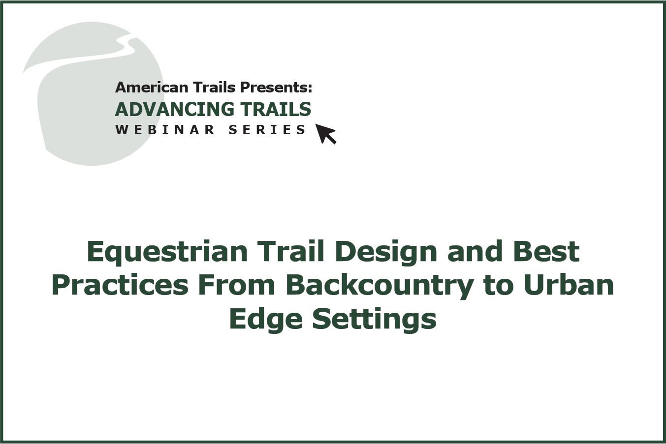 Equestrian Trail Design and Best Practices From Backcountry to Urban Edge Settings (FREE RECORDING)