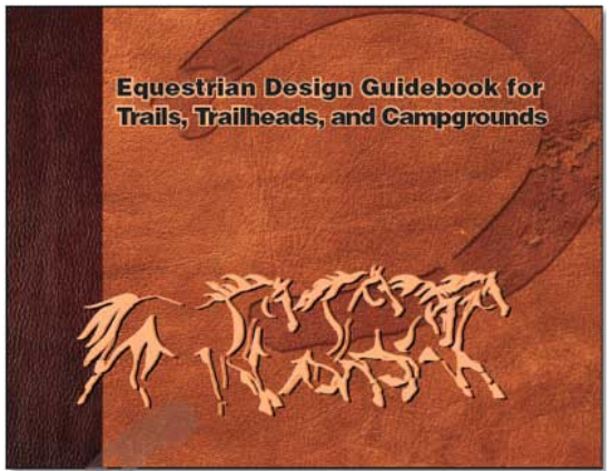 Equestrian Design Guidebook for Trails, Trailheads, and Campgrounds