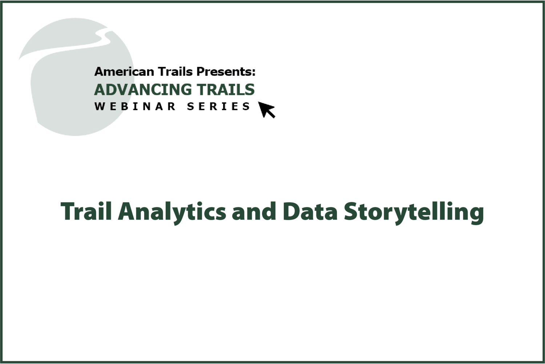 Trail Analytics and Data Storytelling (RECORDING)