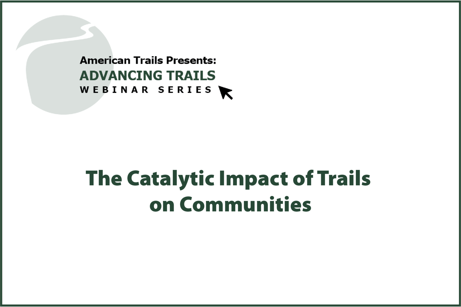 The Catalytic Impact of Trails on Communities (August 27, 2020)
