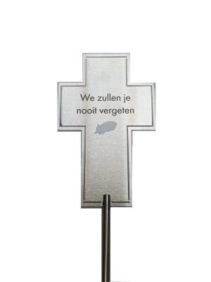 """Grafsteker   Kruis - """"We Zullen Je Nooit Vergeten"""""""