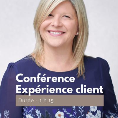 Pourquoi améliorer votre expérience client? Tendance ou incontournable? - Conférence 1 h 15