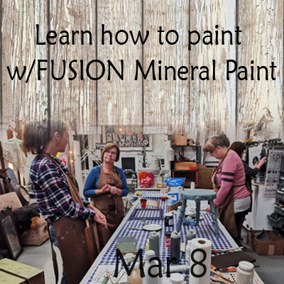 Learn to Paint w/FUSION Mineral Paint Mar 8