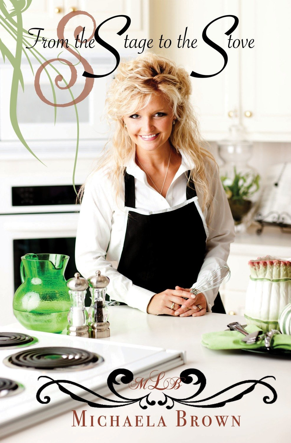 From the Stage to the Stove - Cookbook