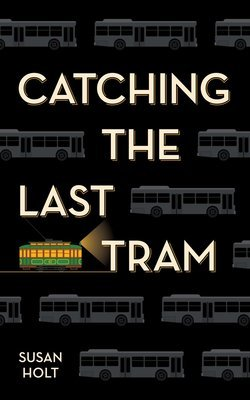 Catching the Last Tram - Paperback