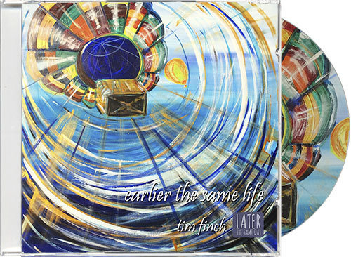 'Earlier The Same Life' (Compilation CD of Tim Finch's previous studio albums)