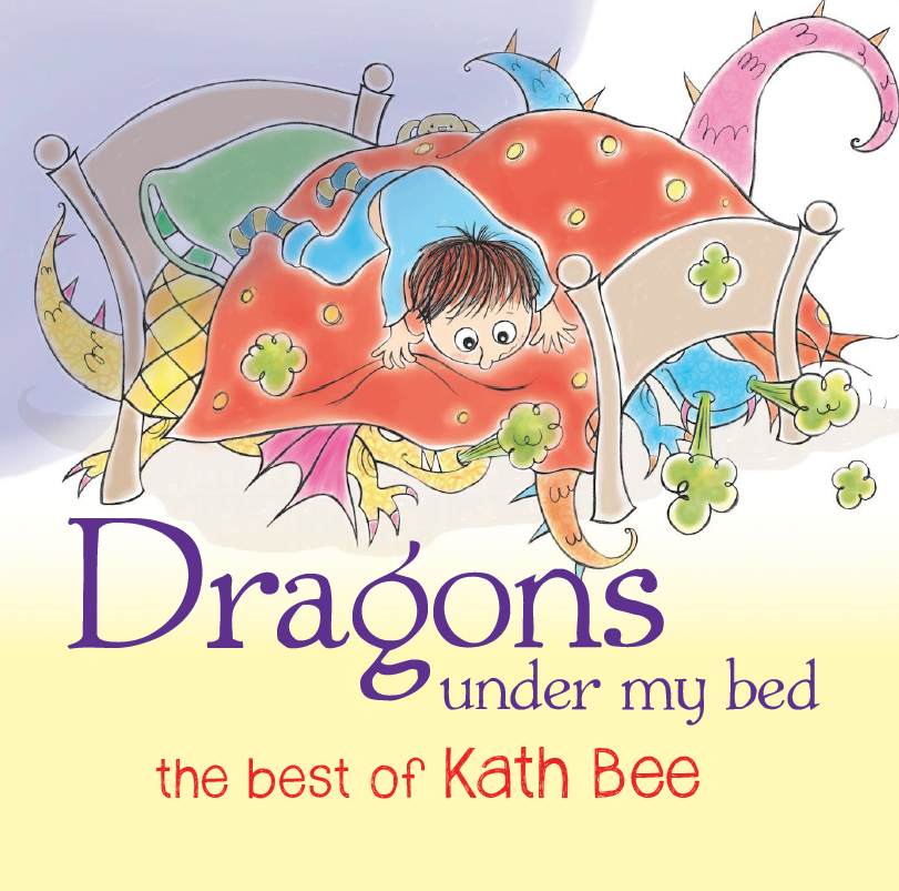 Dragons Under My Bed, the best of Kath Bee - CD